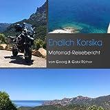 Endlich Korsika: Motorrad-Reisebericht