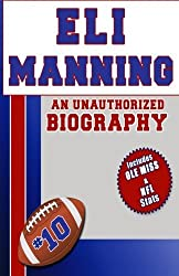 Eli Manning: An Unauthorized Biography by Belmont and Belcourt Biographies (2012-03-15)