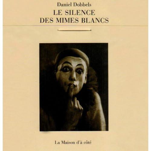 Le silence des mimes blancs : Les mimes et l'histoire (1DVD)