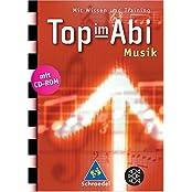 Top im Abi. Abiturhilfen: Top im Abi: Top im Abi. Musik inkl. CD-ROM: Mit Wissen und Training