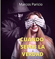 CUANDO SEPAS LA VERDAD: Una de las novelas mejor valoradas por los lectores en Amazon que ninguna otra editori