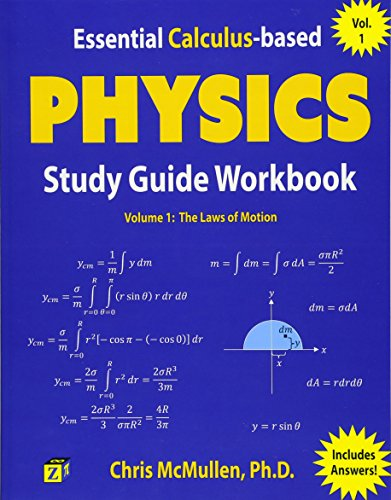 Essential Calculus-based Physics Study Guide Workbook: The Laws of Motion (Learn Physics with Calculus Step-by-Step, Band 1) (Essentials Physics Ap)