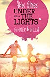 Under the Lights – Gunner und Willa: Roman (Field Party, Band 2)