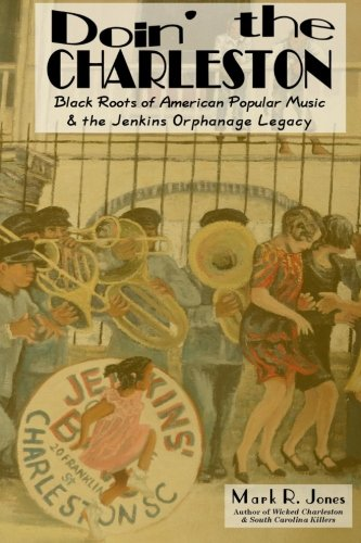 Doin' the Charleston: Black Roots of American Popular Music & the Jenkins Orphanage Legacy