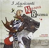 I musicanti della nuova Brema. Ediz. illustrata