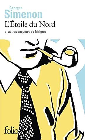 Simenon Maigret - L'Étoile du Nord et autres enquêtes de