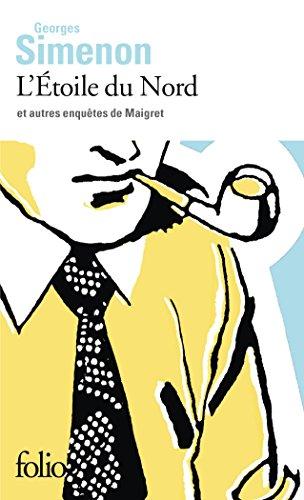 L'Étoile du Nord et autres enquêtes de Maigret par Georges Simenon
