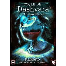 L'Oiseau Éternel (Cycle de Dashvara t. 3)