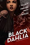 [The Black Dahlia] (By (artist) Miles Hyman , By (author) James Ellroy , By (author) David Fincher , By (author) Matz) [published: August, 2016]