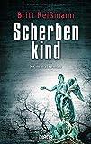 Scherbenkind: Kriminalroman von Britt Reißmann