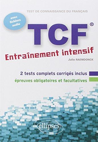 TCF - Entranement intensif : Franais Langue Etrangre by Julie Raemdonck (2011-10-25)