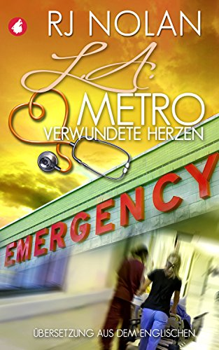 L.A. Metro: Verwundete Herzen (L.A. Metro-Serie 3) -