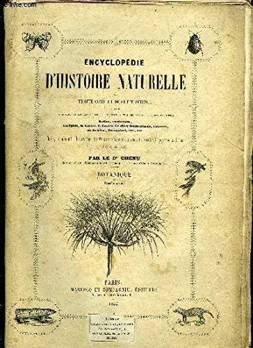 ENCYCLOPEDIE D'HISTOIRE NATURELLE OU TRAITE COMPLET DE CETTE SCIENCE - BOTANIQUE - 2 VOLUMES + TABLES GENERALES par CHENU