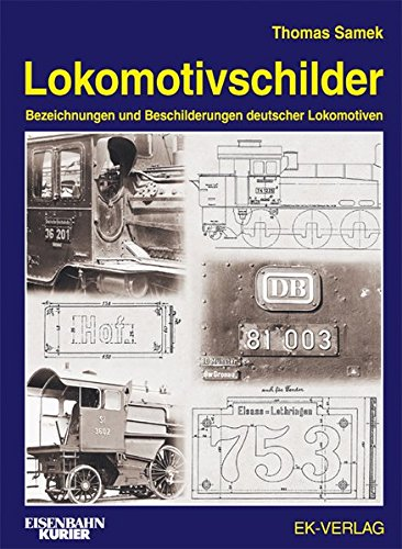 Lokomotivschilder: Bezeichnungen und Beschilderungen deutscher Lokomotiven