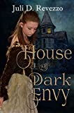 House of Dark Envy by Juli D. Revezzo front cover