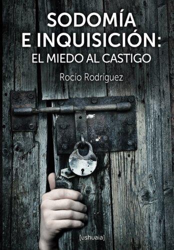 Sodomía e Inquisición: El miedo al castigo por Rocío Rodríguez Sánchez