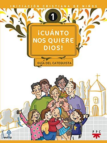 Descargar Libro ¡Cuánto Nos Quiere Dios! Guía (Catequesis Sevilla) de Delegación Diocesana de Catequesis de Sevilla