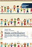 Obesity and Development: Trait's Amongst Mental Health, Scholastic Achievement,And Physical Fitness Of Obese Boys