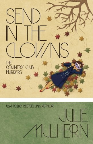Send In The Clowns (The Country Club Murders)