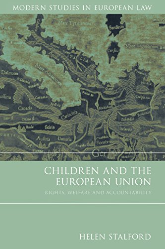Children and the European Union: Rights, Welfare and Accountability (Modern Studies in European Law Book 32) (English Edition)
