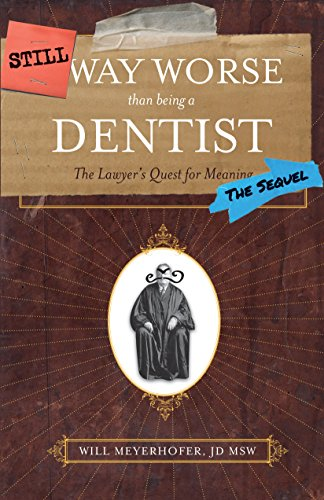 Still Way Worse Than Being a Dentist: (The Sequel) (English Edition)