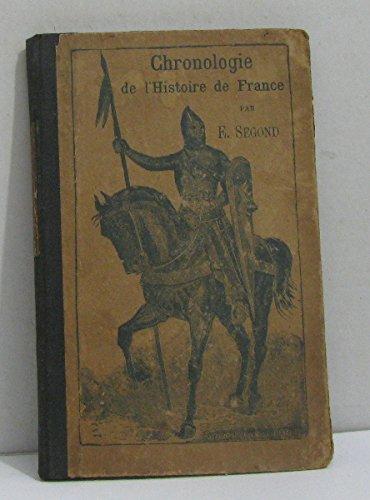 Chronologie de l'histoire de france par Segond E