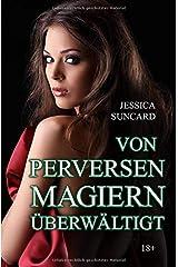 Von perversen Magiern überwältigt (Der perverse Magierzirkel, Band 2) Taschenbuch