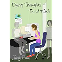 Dying Thoughts - Third Wish