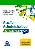 Auxiliar Administrativo de la Junta de Andalucía. Prueba práctica de Informática: Writer y Calc