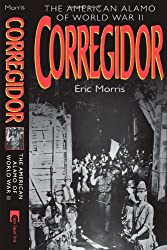 Corregidor: The American Alamo of World War II by Eric Morris (2000-09-05)