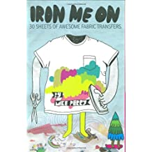 Iron Me On by Mike Perry (2009-03-11)