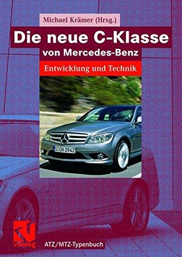 Die neue C-Klasse von Mercedes-Benz: Entwicklung und Technik (ATZ/MTZ-Typenbuch)