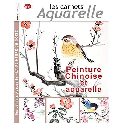 Les carnets aquarelle n°9: peinture chinoise et aquarelle