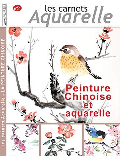 Les carnets aquarelle n°9: peinture chinoise et aquarelle par