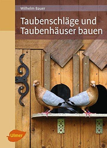 Taubenschläge und Taubenhäuser bauen (Taubenhaus)