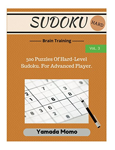 Sudoku: Brain Training Vol. 3: 500 Puzzles Of Hard-Level Sudoku. For Advanced Player. (English - Für Kindle Fire Dummies