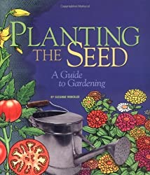 Planting the Seed: A Guide to Gardening by Suzanne Winckler (2002-03-01)