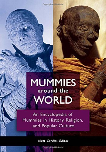 Mummies around the World: An Encyclopedia of Mummies in History, Religion, and Popular Culture by Matt Cardin (2014-11-17) par Matt Cardin