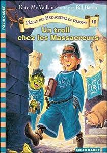 """Afficher """"Ecole des massacreurs de dragons (L') n° 18 Un Troll chez les Massacreurs"""""""