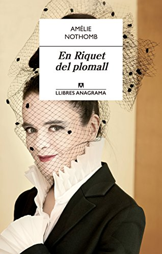 En Riquet del plomall (Llibres Anagrama nº 49) eBook: Amélie ...