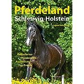 Pferdeland Schleswig-Holstein: Reiterferien, Pferdezucht, Ausbildung, Top Events