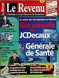 REVENU (LE) [No 624] du 08/06/2001 - NOS CONSEILS SUR JCDECAUX ET GENERAL DE SANTE - XAVIER FONTANET - ESSILOR - BOUYGUES - TELECOMS - LE DESIGNER D'ESPACES COMMERCIAUX DEVRAIT REBONDIR - CH. LIAGRE - LES GRANDES FORTUNES MONDIALES FACE AUX TEMPETES BOURSIERES - QUEL POTENTIEL POUR LES VALEURS EUROPEENNES DE LA SIDERURGIE...