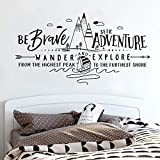 Mountains Wall Vinyl Decal Adventure Kids Room Wall Sticker Quote Be Brave Seek Adventure Wander and Explore Wall Mural67x41cm