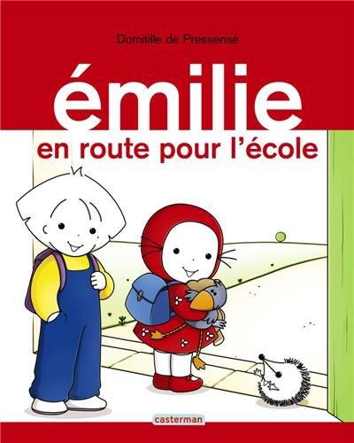 Emilie, Tome 21 : En route pour l'école par Domitille de Pressense