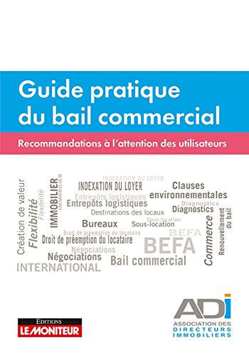 Guide pratique du bail commercial : Recommandations à l'attention des utilisateurs par From Le Moniteur Editions