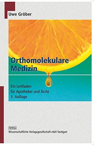 Orthomolekulare Medizin: Ein Leitfaden für Apotheker und Ärzte