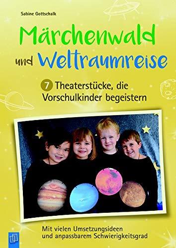 Kostüm Figur Einfach Buch - Märchenwald und Weltraumreise - 7 Theaterstücke, die Vorschulkinder begeistern: Mit vielen Umsetzungsideen und anpassbarem Schwierigkeitsgrad