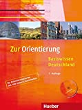 Zur Orientierung: Basiswissen Deutschland.Deutsch als Fremdsprache / Kursbuch mit Audio-CD