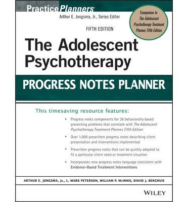 [(The Adolescent Psychotherapy Progress Notes Planner)] [ By (author) Arthur E. Jongsma, By (author) L. Mark Peterson, By (author) William P. McInnis, By (author) David J. Berghuis ] [April, 2014]