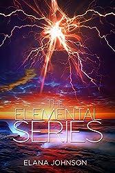 The Elemental Series Digital Boxed Set (Volumes 1 - 3): Dystopian Fantasy Romance